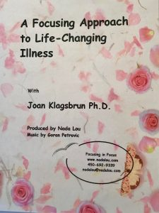 A FOCUSING APPROACH TO LIFE-CHANGING ILLNESS DVD